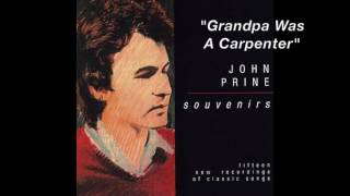 Watch John Prine Grandpa Was A Carpenter video