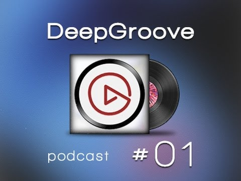 DeepGroove - Official Podcast #01