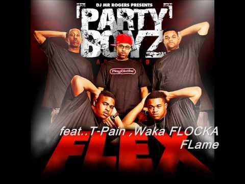 Party Boyz - Flex (Remix) Feat. T -pain ,Waka Flocka Flame