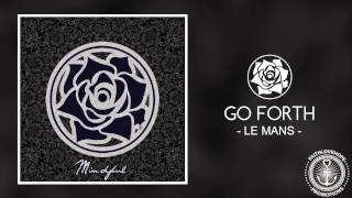 Go Forth - Le Mans