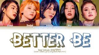 Red Velvet Better Be Lyrics (레드벨벳 Better Be 가사) (Color Coded Lyrics Eng/Rom/Han)