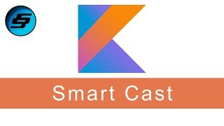 Smart Cast - Kotlin Programming