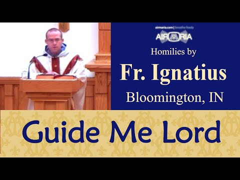 Guide me Lord in the way of your Commands - Sep 22 - Homily - Fr Ignatius