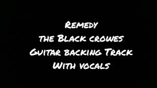 THE BLACK CROWES - REMEDY - GUITAR BACKING TRACK WITH VOCALS