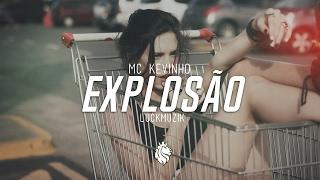 Baixar Mc Kevinho - Olha a Explosão ( LuckMUZIK )
