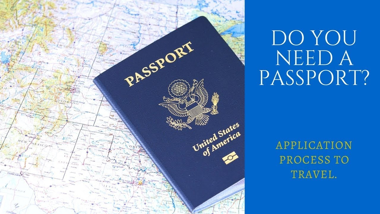 Applying for a Passport: Do You Need a Passport?