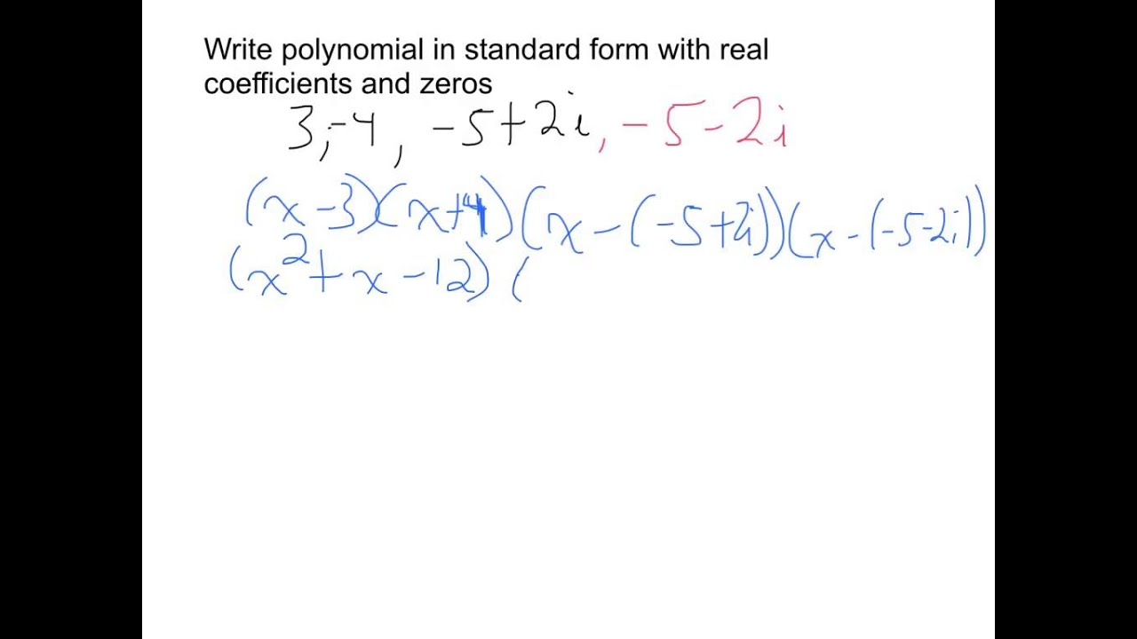 Write Polynomial In Standard Given Zeros Youtube