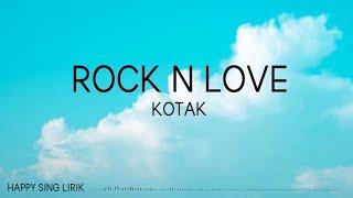 KOTAK - Rock n Love (Lirik)