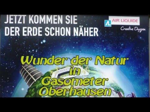 Wunder der Natur, Gasometer Oberhausen 2016.