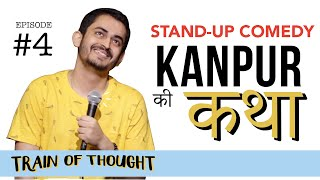 Kanpur Ki Katha | E04 • Train of Thought | Stand-up Comedy by Shashwat Maheshwari
