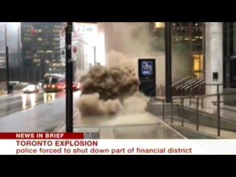 Underground Explosion In Down Town Toronto Shuts Down Financial District
