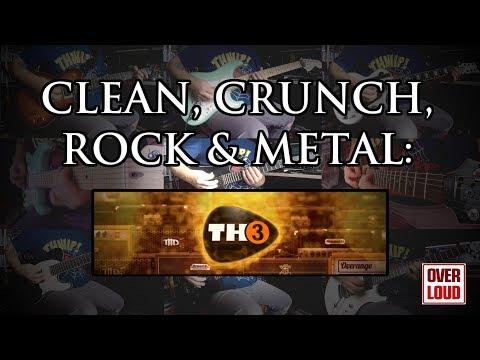 Clean, crunch, rock & metal: Overloud TH3