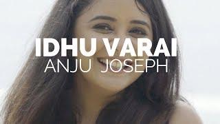 IDHU VARAI - ANJU JOSEPH | VLOG SONG | CAPETOWN |FULL HD