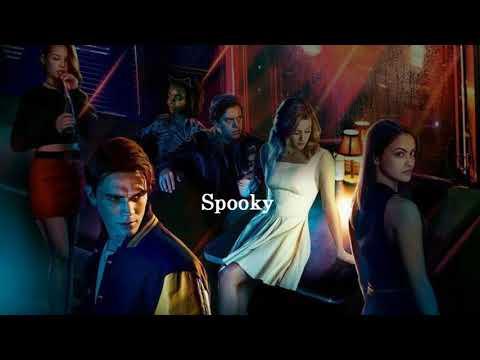 Riverdale Cast - Spooky Lyrics