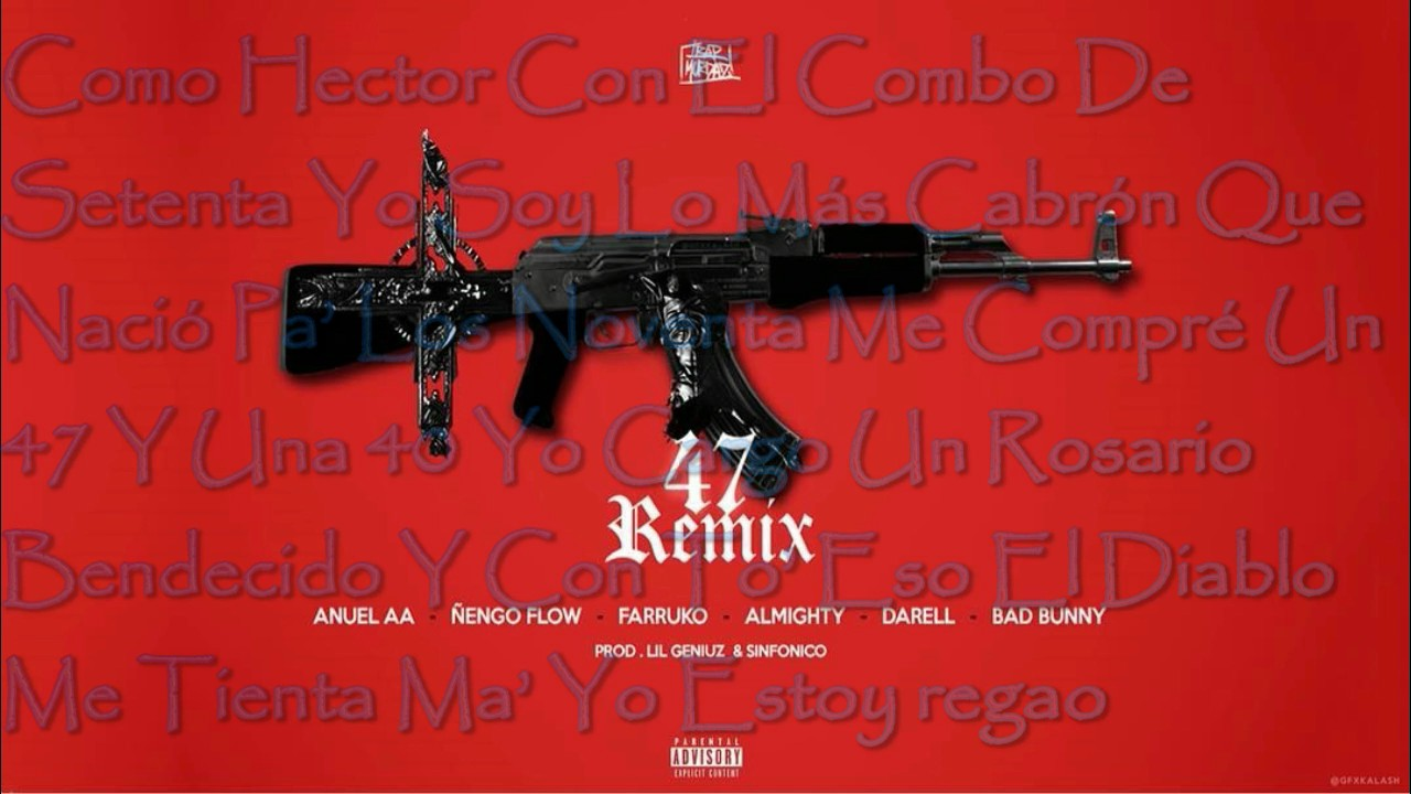 Anuel Aa 47 Remix Varios Artistas Letra Youtube