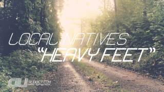 "Local Natives - ""Heavy Feet"" (Indie/Rock)"