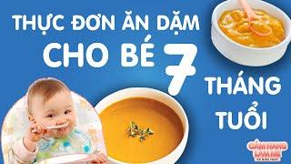 Thực Đơn Ăn Dặm Cho Bé 7 Tháng Tuổi Tuần 1 - Cẩm Nang Làm Mẹ 2020