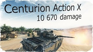 Centurion Action X - 10 670 урона,8 фрагов (World of tanks)
