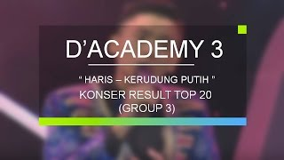 Haris, Lombok - Kerudung Putih (D'Academy 3 Konser Final Top 20 Group 3)