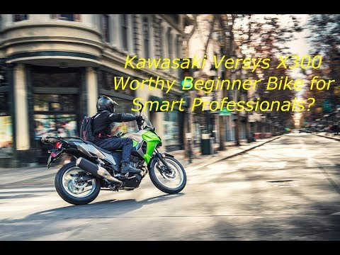 kawasaki versys x300 worthy beginner bike for smart. Black Bedroom Furniture Sets. Home Design Ideas