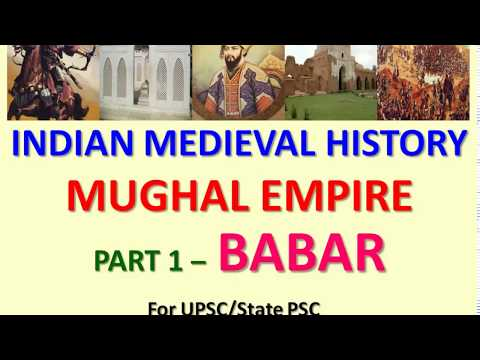 TOPIC - 26 Babar | Mughal Empire in India | Medieval Indian History for UPSC /State PSC/ PPSC