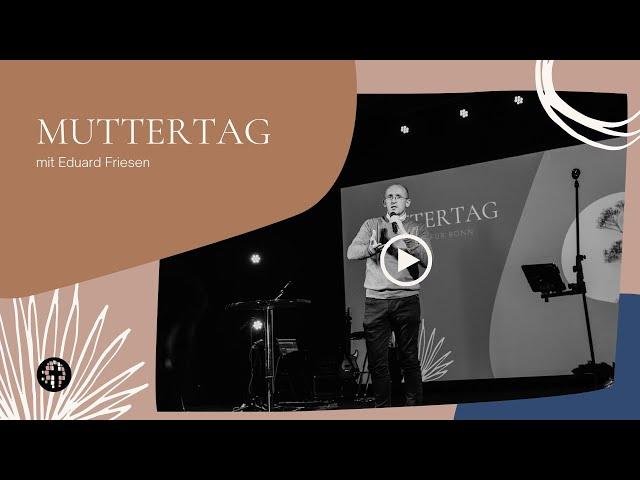 Muttertag   Eduard Friesen  Kirche für Bonn (FeG)