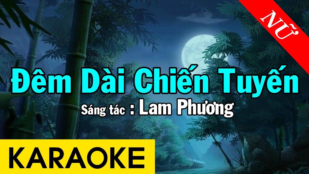 Karaoke Đêm Dài Chiến Tuyến Tone Nữ Nhạc Sống - Beat Chuẩn