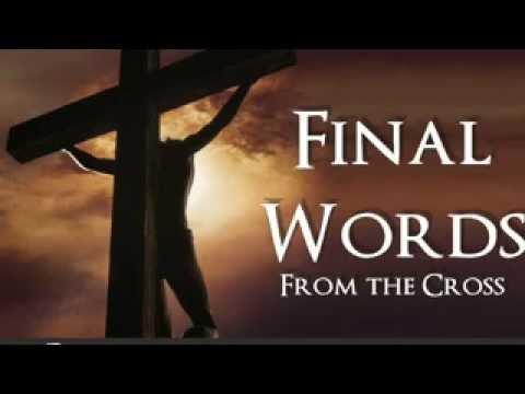 7 Patah Kata Tuhan Yesus Yang Terakhir Di Atas Kayu Salib