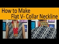 How to Make Flat V- Collar Neckline | Collar Neckline Tutorial