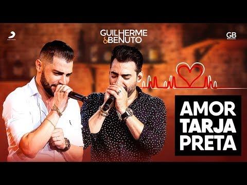 Guilherme e Benuto – Amor Tarja Preta (Letra)