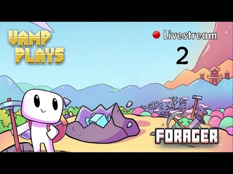 Return of the Forager #2 | Vamp Plays