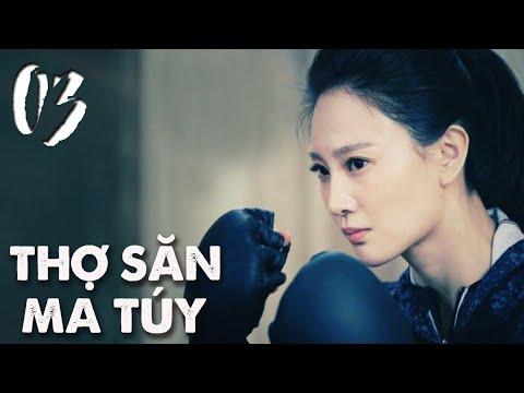 THỢ SĂN MA TÚY   TẬP 03   Phim Hành Động, Phim Trinh Thám TQ