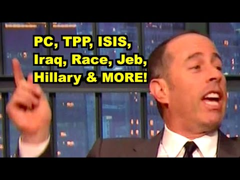 PC, TPP, Iraq, Race, Jeb, Hillary - Jerry Seinfeld, Bill Clinton MORE! LV Sunday Clip Round-Up 112