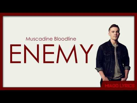 Muscadine Bloodline - Enemy (Lyrics) Mp3