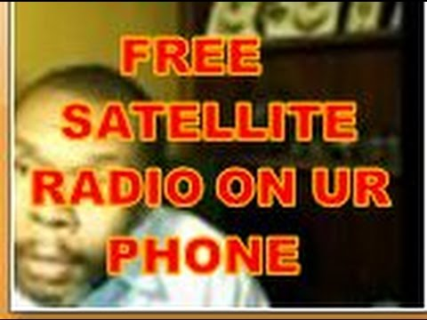 GET FREE SATELLITE RADIO ON YOUR PHONE