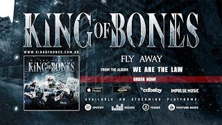 King Of Bones - 3 - Fly Away (We Are The Law Album)