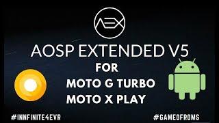 Aosp Extended v5 ALPHA Rom | Moto G Turbo/merlin | Moto X Play/lux | Moto G4 Play/harpia | 8.0.0