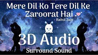 Mere Dil Ko Tere Dil Ki Zaroorat Hai Cover by Rahul Jain Mp3 Song Download