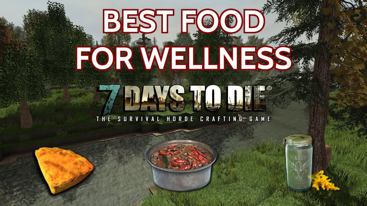 7 Days To Die Best Food For Raising Wellness Youtube