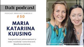 """🎧 DALÍ PODCAST #50: Maria Katariina Kuusing: """"Luba endal kogeda oma varjukülge!"""""""