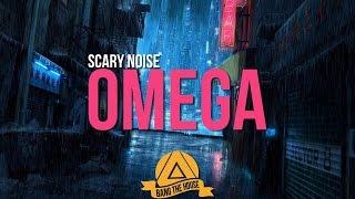 Scary Noise - Omega [UNDSCOVRD Records]