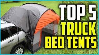 Top 5 Best Truck Bed Tents In 2019