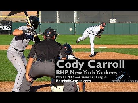 Cody Carroll, RHP, New York Yankees — November 11, 2017 (AFL)