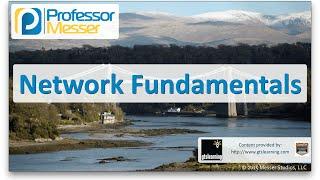 Network Fundamentals - CompTIA Network+ N10-006 - 5.2