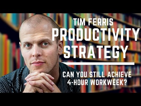 Tim Ferriss Productivity Strategy - Can You Still Achieve 4-Hour Workweek?