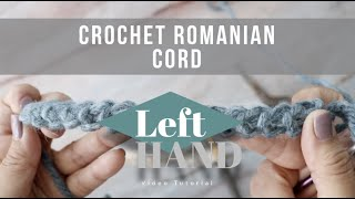 Crochet Romanian Cord (Left Hand) Tutorial