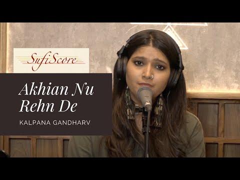 Akhian Nu Rehn De | Kalpana Gandharv | Reshma | New Emotional Love Song