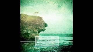 We Are The Ocean : Look Alive :: Cutting Our Teeth HD Download