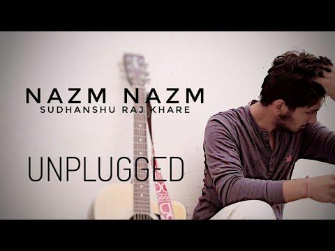 Nazm Nazm | Sudhanshu Raj Khare | Unplugged
