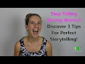 Stop Telling Boring Stories! 3 Secrets To Perfect Storytelling